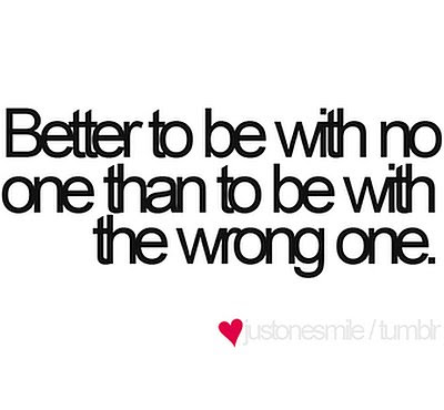 Better To Be With No One Quote Picture