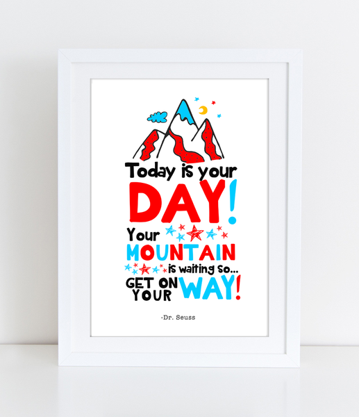 Dr Seuss Nursery Wall Art Quote Today Is Your Day Your Mountain Is
