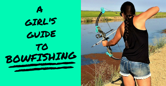 A Girl's Guide To Bowfishing