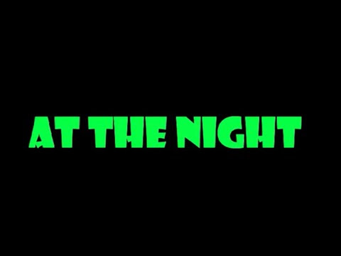 At The Night - Short Movie