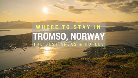Where To Stay In Tromso, Norway - Our Favourite Areas & Hotels - Nerd Nomads