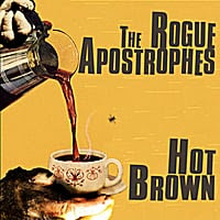 The Rogue Apostrophes | Hot Brown