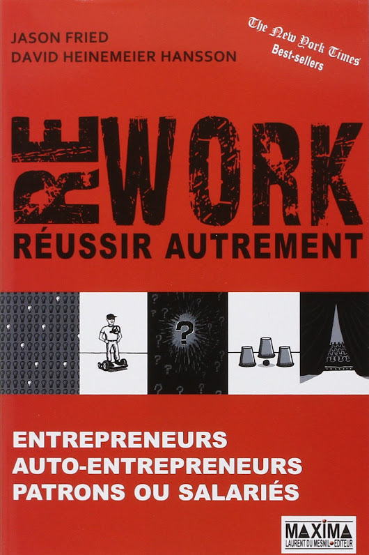 "25 citations du livre ""Rework : réussir autrement"" de Jason Fried et David Heinemeier Hansson"