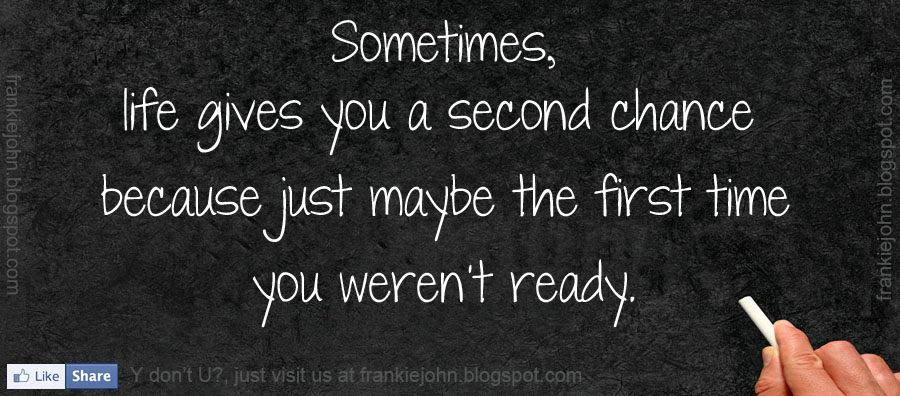 Quotes About Second Chance Of Life 55 Quotes