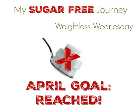 4/27 Weightloss Wednesday: April Goals Reached! - My Sugar Free Journey