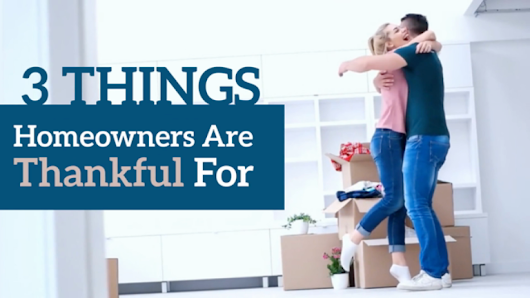 3 Things Homeowners Are Thankful For