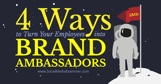4 Ways to Turn Your Employees Into Brand Ambassadors |
