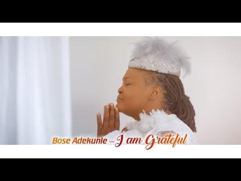 Bose Adekunle - I Am Grateful mp3 Lyrics