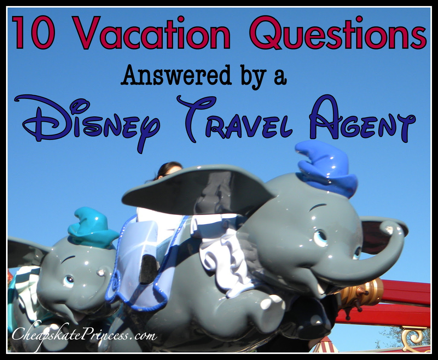 10 Vacation Questions Answered by a Disney Travel Agent