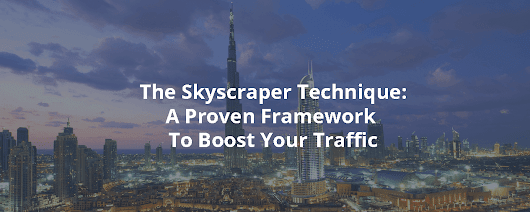 The Skyscraper Technique, A Proven Framework To Boost Your Traffic - Inbound Rocket