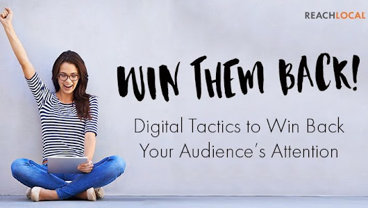 Digital Tactics to Win Back Your Audience's Attention