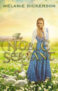 Title: The Noble Servant, Author: Melanie Dickerson