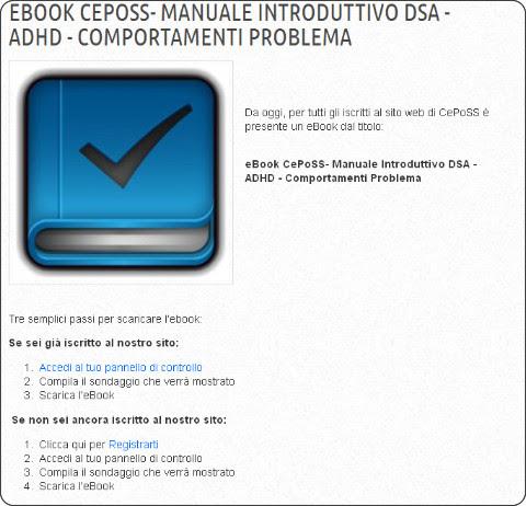 http://www.cooperativaceposs.com/approfondimenti/ebook-ceposs-manuale-introduttivo-dsa-adhd-comportamenti-problema.html