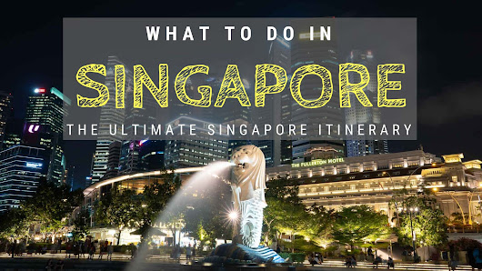 What To Do In Singapore - A 3 Day Singapore Itinerary - Nerd Nomads