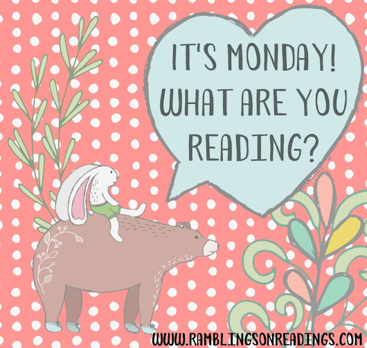 It's Monday! What are you Reading #7
