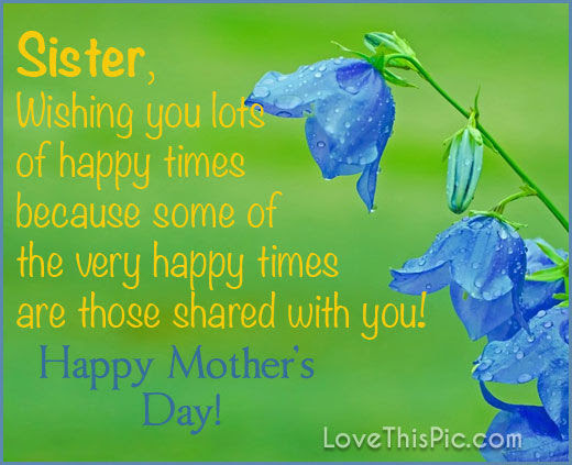 Sister Wishing You A Happy Mothers Day Pictures Photos And Images
