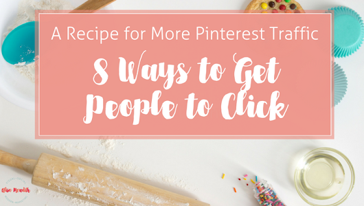 Increase Pinterest Traffic - 8 Ways to Make People Click