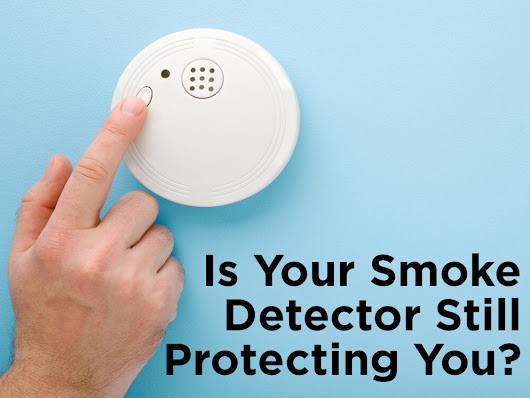 Is Your Smoke Detector Still Protecting You?