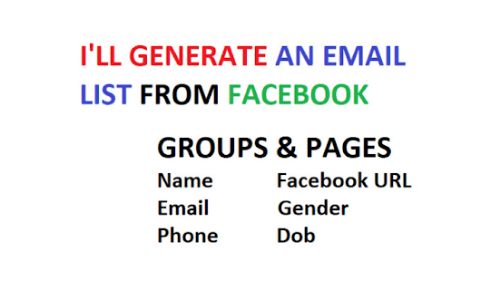shokatalam : I will generate email lists from facebook for $10 on www.fiverr.com