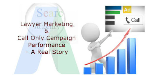 Lawyer Marketing & Call Only Campaign – A Real Story