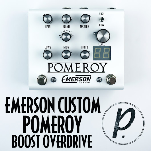 Emerson Custom Pomeroy Boost Overdrive - Pedal of the Day