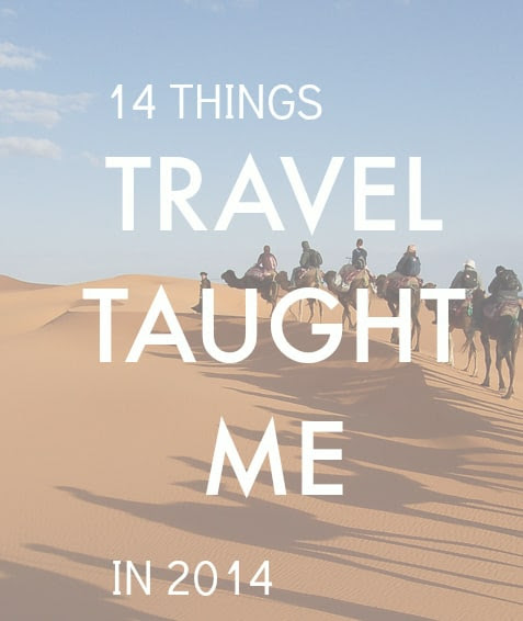 14 Things Travel Taught Me in 2014