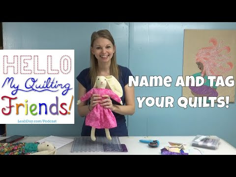 Tips for Naming and Tagging Your Quilts, Podcast #74