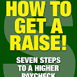 HOW TO GET A RAISE!: Seven Steps to a Higher Paycheck by Gary Brose