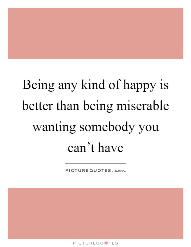Imágenes De Quotes About Wanting Somebody You Cant Have