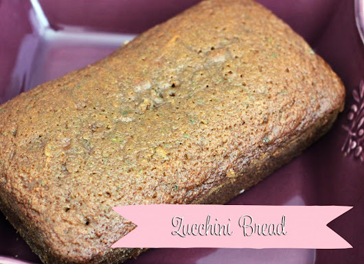 Zucchini Bread - Lipgloss and Crayons