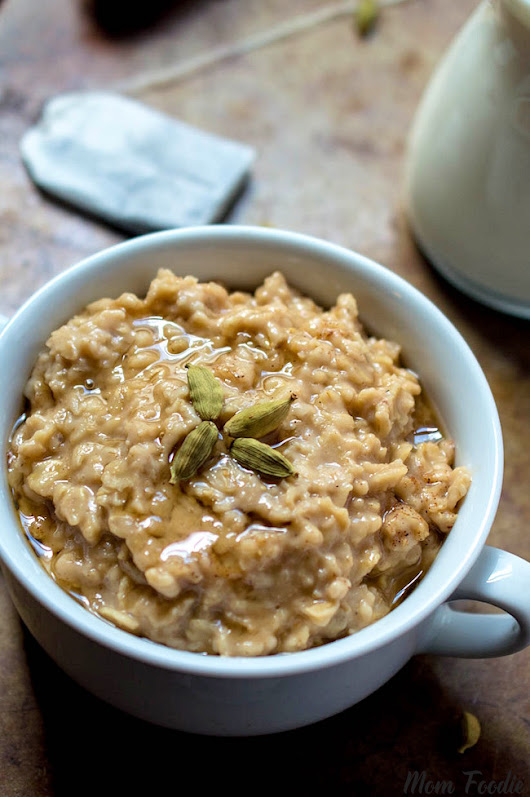 Chai Oatmeal Recipe - Mom Foodie
