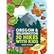 50 Hikes with Kids: Oregon and Washington: Wendy Gorton: 9781604698008: Amazon.com: Books
