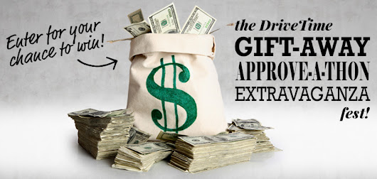 The DriveTime Gift-Away-Approve-A-Thon-Extravaganza-Fest - DriveTime Blog