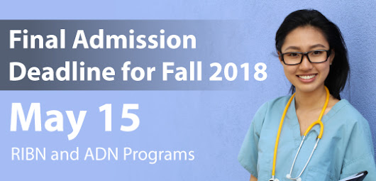 Nursing Students: Deadline for RIBN and ADN May 15 for Fall 2018