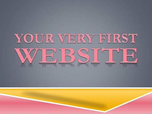 Your Very First Website