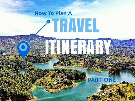 How to Plan a Trip: Planning An Itinerary (Pt 1) | Indiana Jo