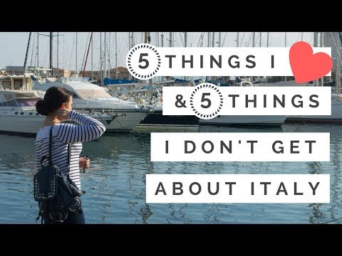 5 things I like and 5 things that puzzle me in Italy