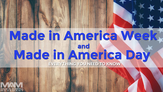 Made in America Week and Made in America Day: Everything You Need to Know