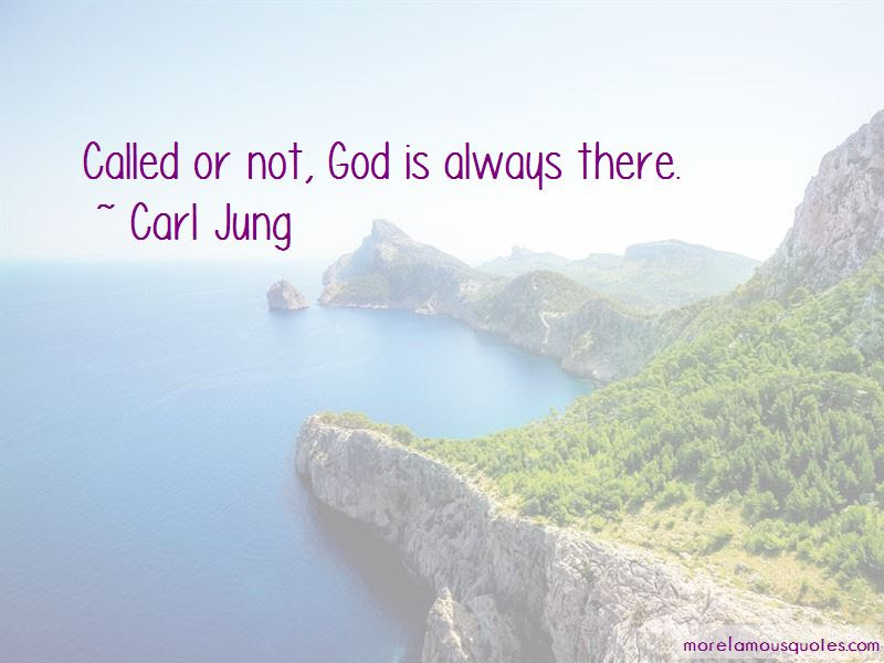 Quotes About God Is Always There Top 51 God Is Always There Quotes