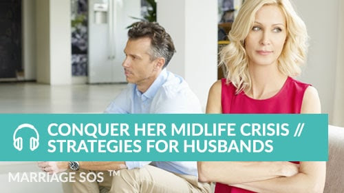 Conquer Your Wife's Midlife Crisis: Strategies for Husbands #1 Program