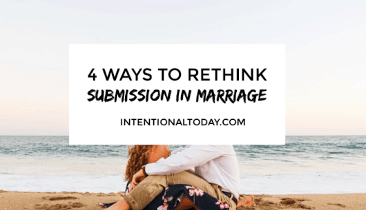What Submission in Marriage Really Means Plus 4 Ways to Discard Rules