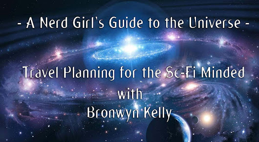 A Nerd Girl's Guide to the Universe: Travel Planning for the Sci-Fi Minded | Comic Book Blog | Talking Comics