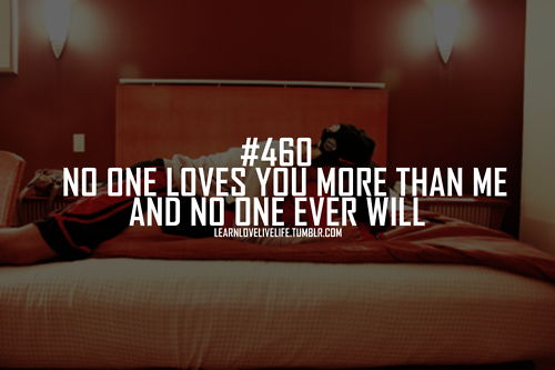 No One Loves You More Than Me And No One Ever Will Unknown