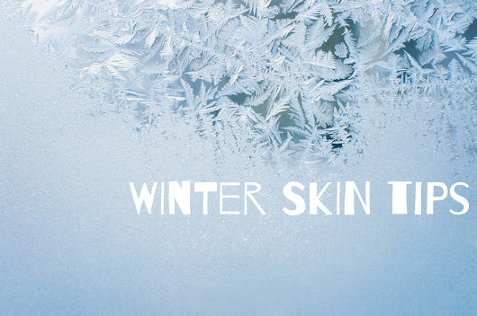 8 Tips for Healthy, Hydrated Skin This Winter