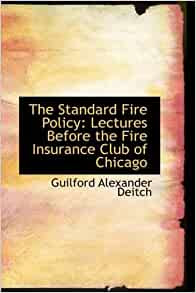 Amazon.fr - The Standard Fire Policy: Lectures Before the ...