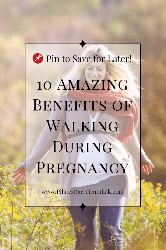 10 Amazing Benefits of Walking During Pregnancy