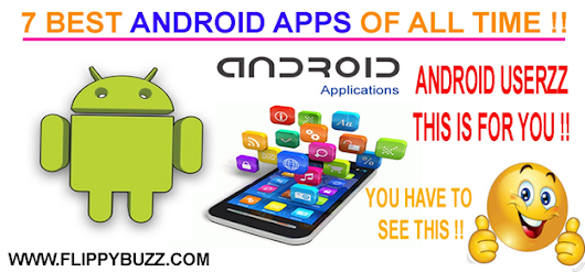 7 BEST ANDROID APPS OF ALL TIME