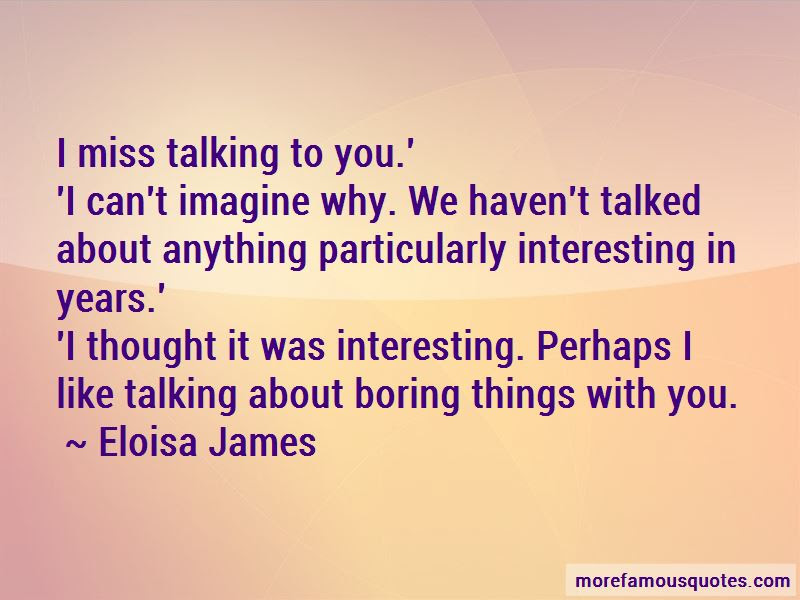 Miss Talking To You Quotes Top 33 Quotes About Miss Talking To You