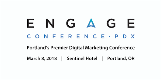 Engage Conference 2018 - Portland, Oregon | SEMpdx