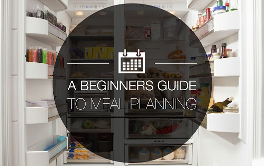 A Beginners Guide to Meal Planning | MyFitnessPal